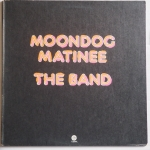 BAND, The - Moondog Matinee