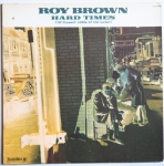BROWN, Roy - Hard Times