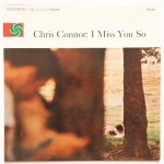 CONNOR, Chris - I Miss You So - ATLANTIC 8014 моно, приятная пластинка крис, сентиментальная, с оркестром