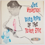HOUSTON, Joe - Wild Man Of The Tenor Sax