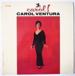 VENTURA, Carol - Carol! - PRESTIGE PR 7358 моно оригинал, приятная вокалистка, на престиже их вообще не очень много, с оркестром бенни голсона