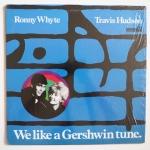 WHYTE, Ronny HUDSON, Travis - We Like A Gershwin Tune - MONMOUTH EVERGREEN MES/7061 оригинал, интересная пара, в духе jackie & roy, дуэтом вокальные вещи, с фортепианным трио, вещи  гершвина выдают