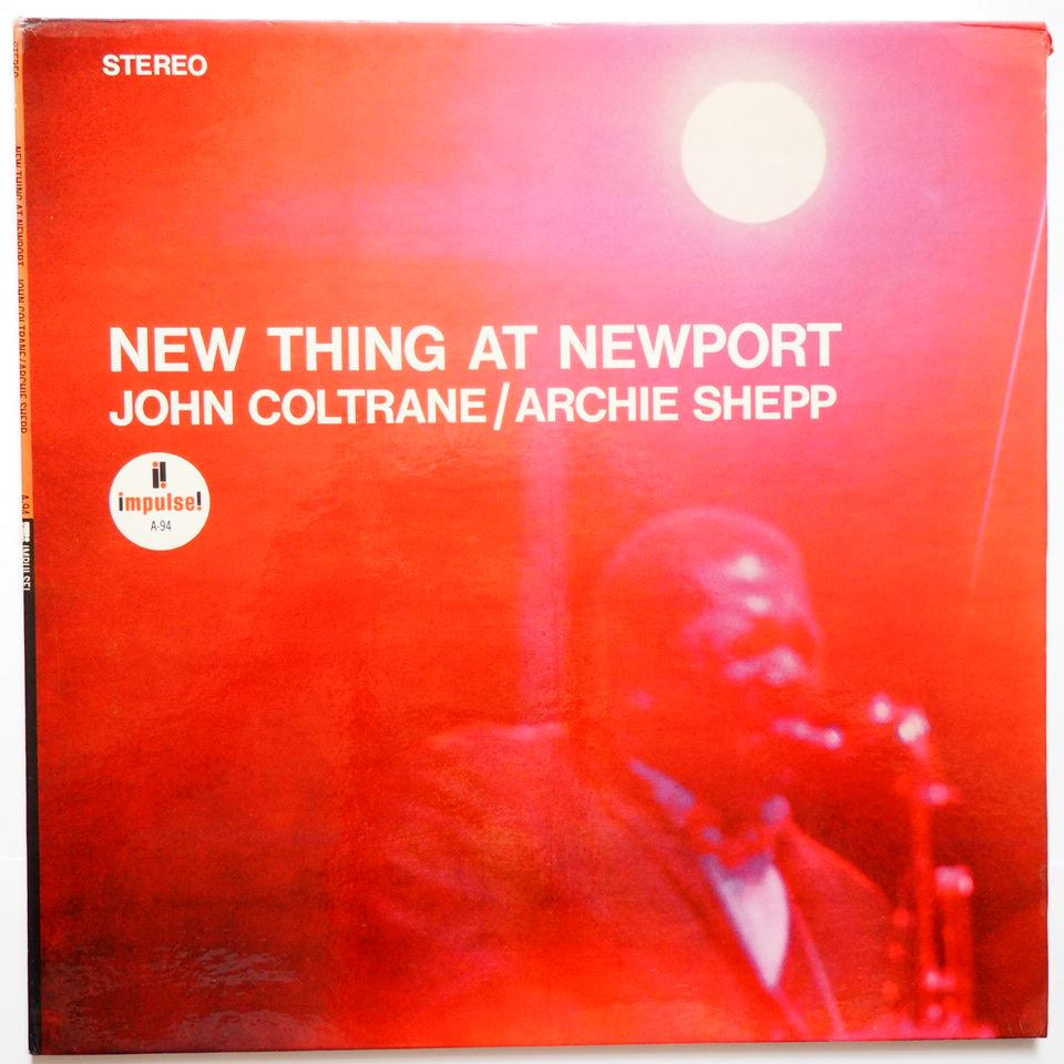 archie shepp john coltrane - new thing at newport impulse a-94