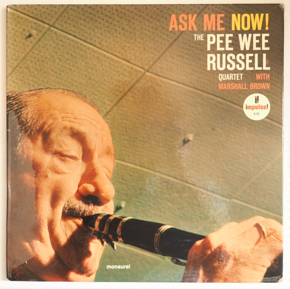 pee wee russell - ask me now impulse a-96