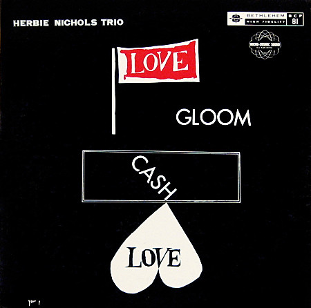herbie nichols - love, gloom, cash, love 81