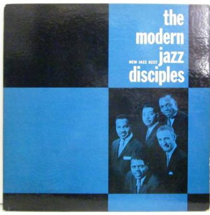 the modern jazz disciples 8222
