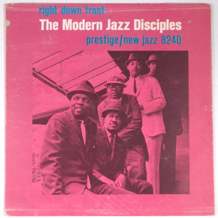 the modern jazz disciples - right down front 8240