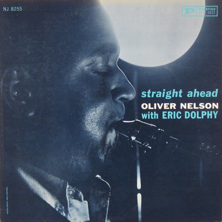oliver nelson - eric dolphy - straight ahead 8255