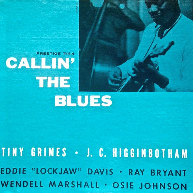 tiny grimes - higginbotham - callin' the blues 7144