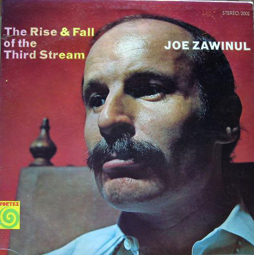 joe zawinul - the rise and fall of the third stream 2002