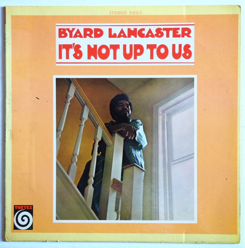 byard lancaster - it's not up to us 2003